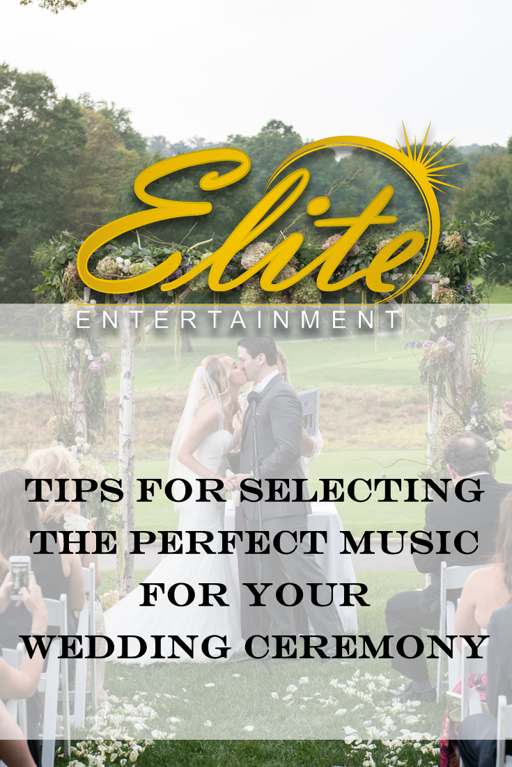 Elite Entertainment - Tips for Selecting Ceremony Music