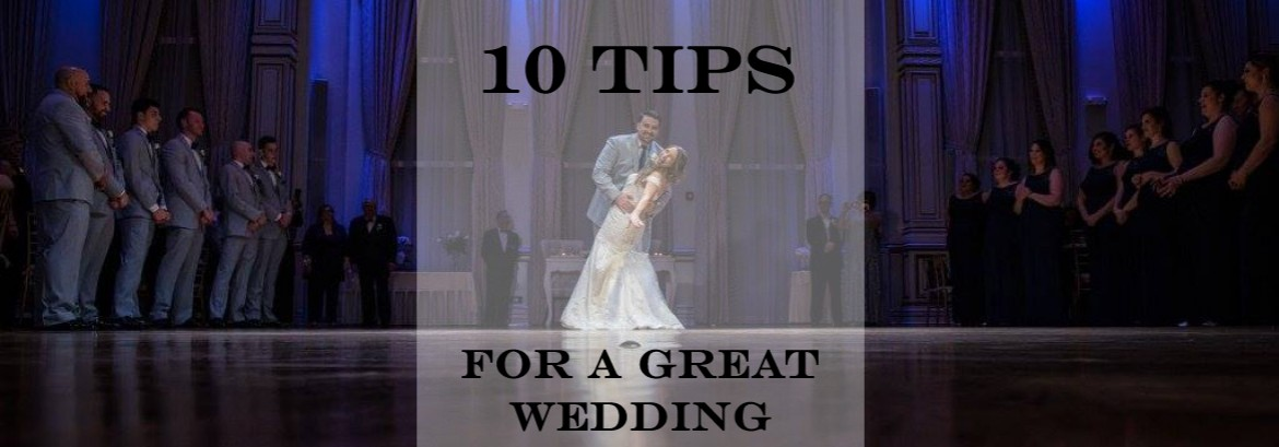 10 Tips For A Great Wedding!