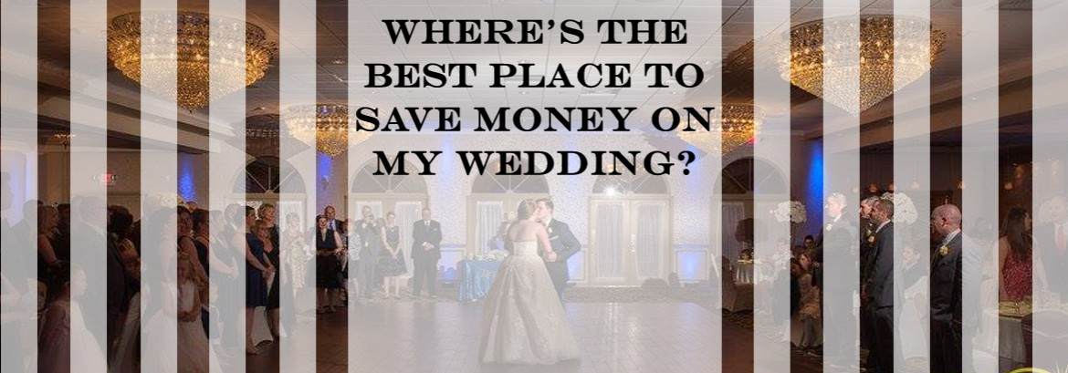 Where's the best place to save money at our wedding?