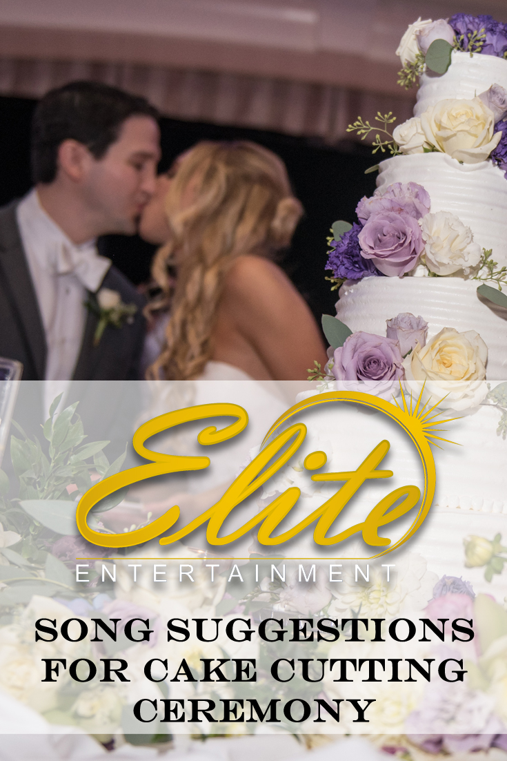 pin - Elite Entertainment Song suggestions for cake cutting