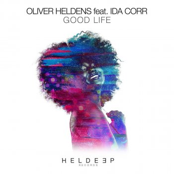 good-life-feat-ida-corr-by-oliver-heldens