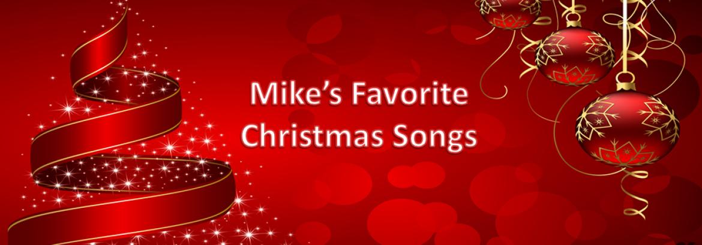 Mike's Favorite Christmas Songs
