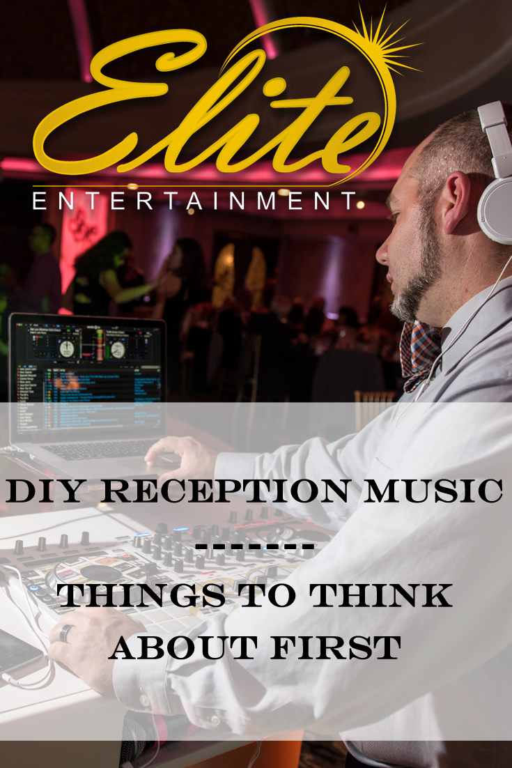 pin - Elite Entertainment DIY Reception Music Considerations