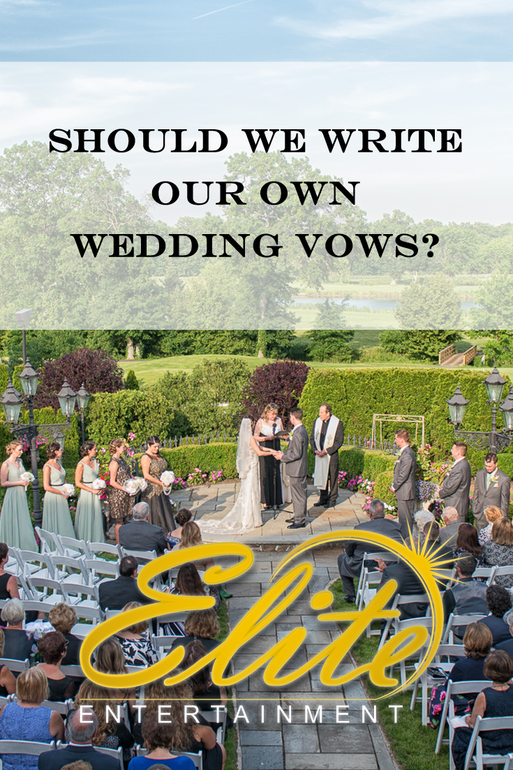Elite Entertainment - Should we write our own wedding vows?