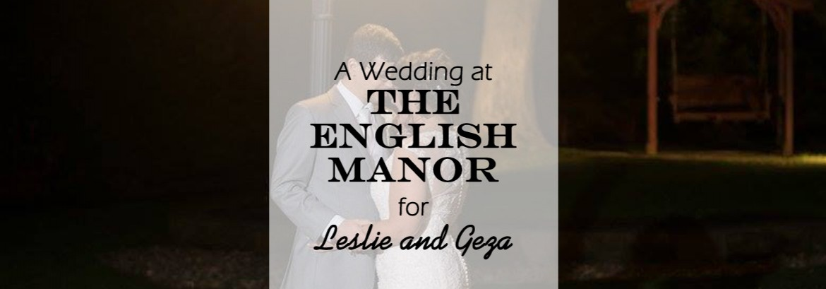 English Manor Wedding for Leslie and Geza