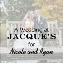 Jacque's Wedding for Nicole and Ryan