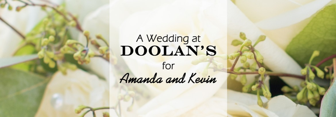 Doolan's Wedding for Amanda and Kevin
