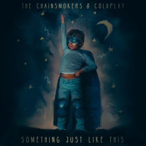 Something Just like This The Chainsmokers and Coldplay