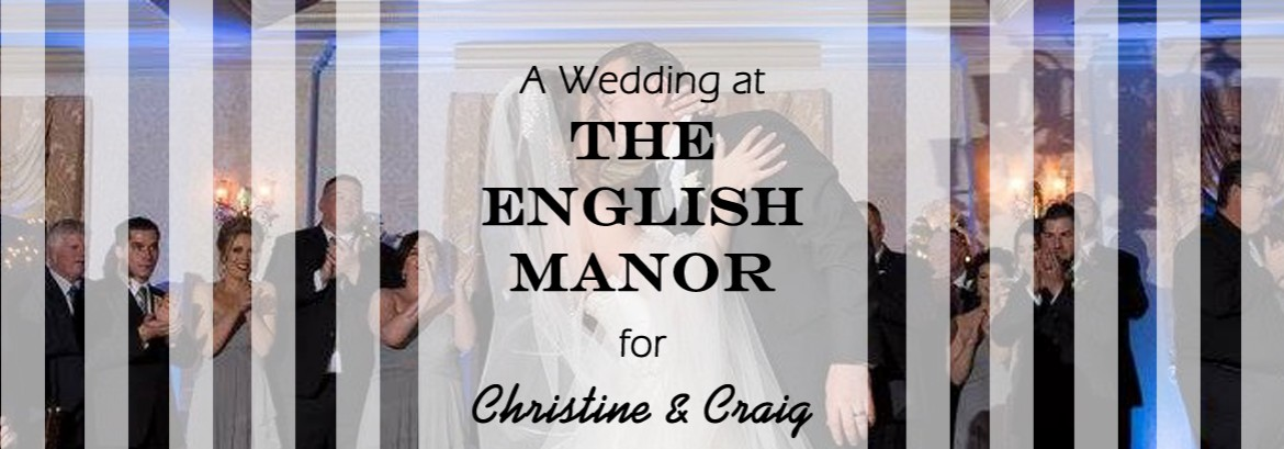 English Manor Wedding for Christine and Craig