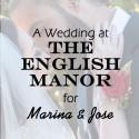 English Manor Wedding for Marina and Jose
