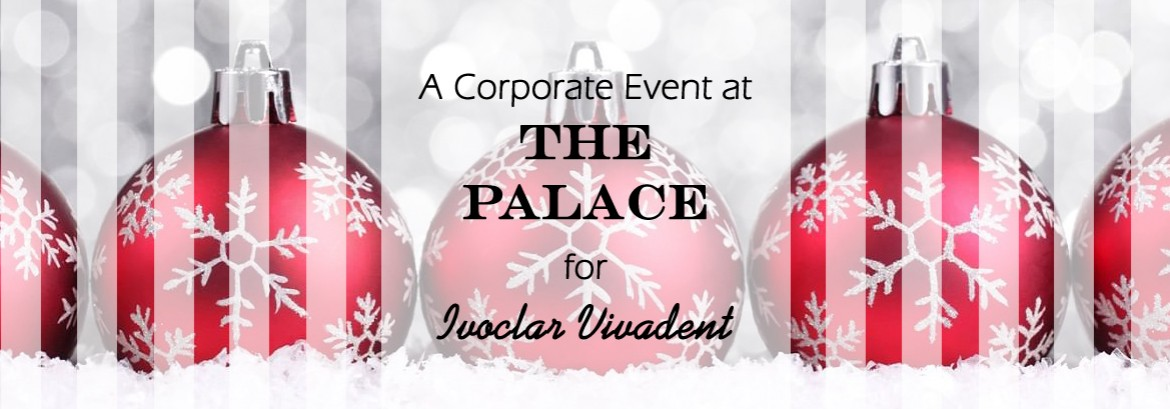 Corporate Party at The Palace for Ivoclar Vivadent