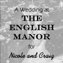 English Manor Wedding for Nicole and Craig