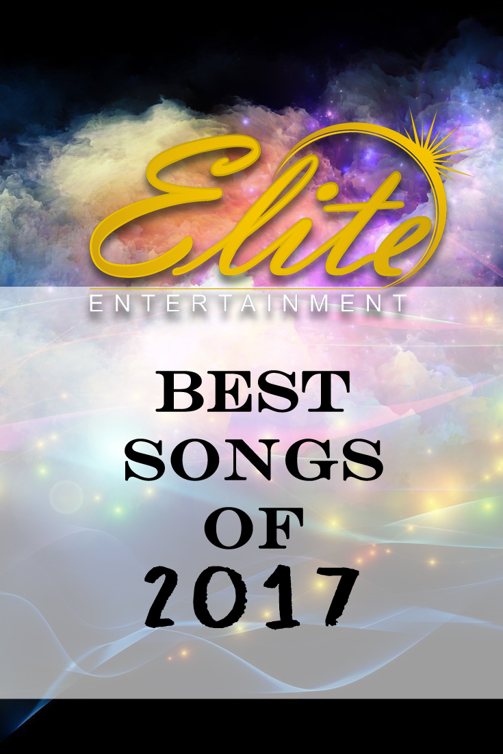 pin - Elite Entertainment Best Songs of 2017(1)
