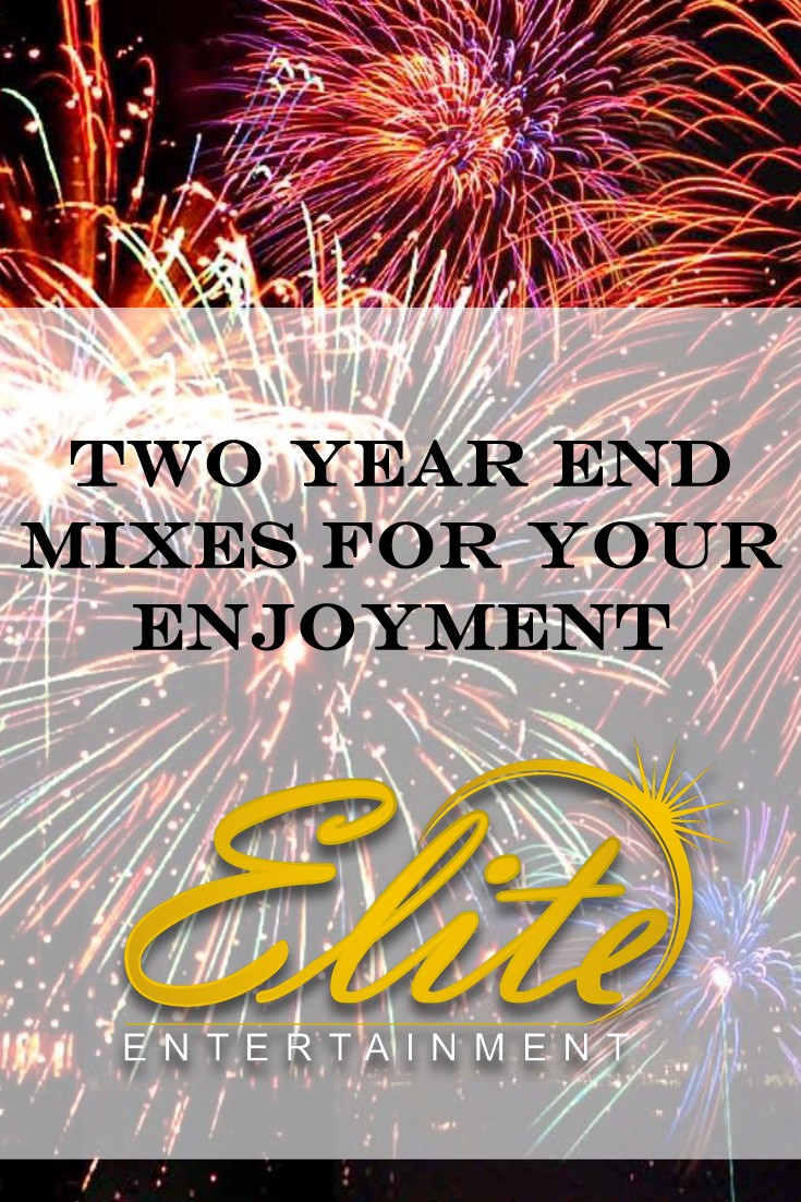 pin - Elite Entertainment - Two Year End Mixes for Your Enjoyment
