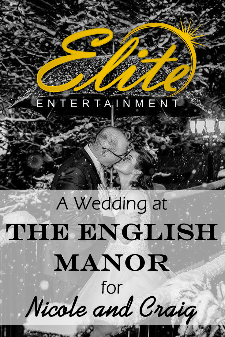 pin - Elite Entertainment Wedding at The English Manor for Nicole and Craig
