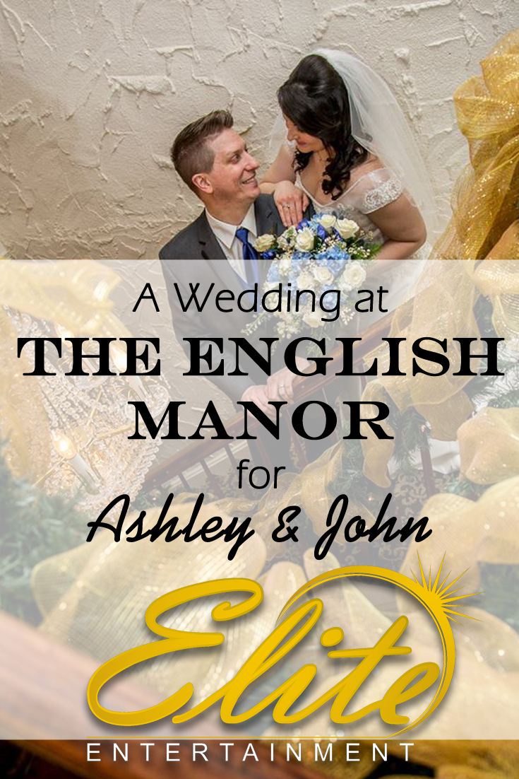 pin - Elite Entertainment Wedding at the English Manor Ashhley and John