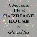 Carriage House Wedding for Kelci & Ian