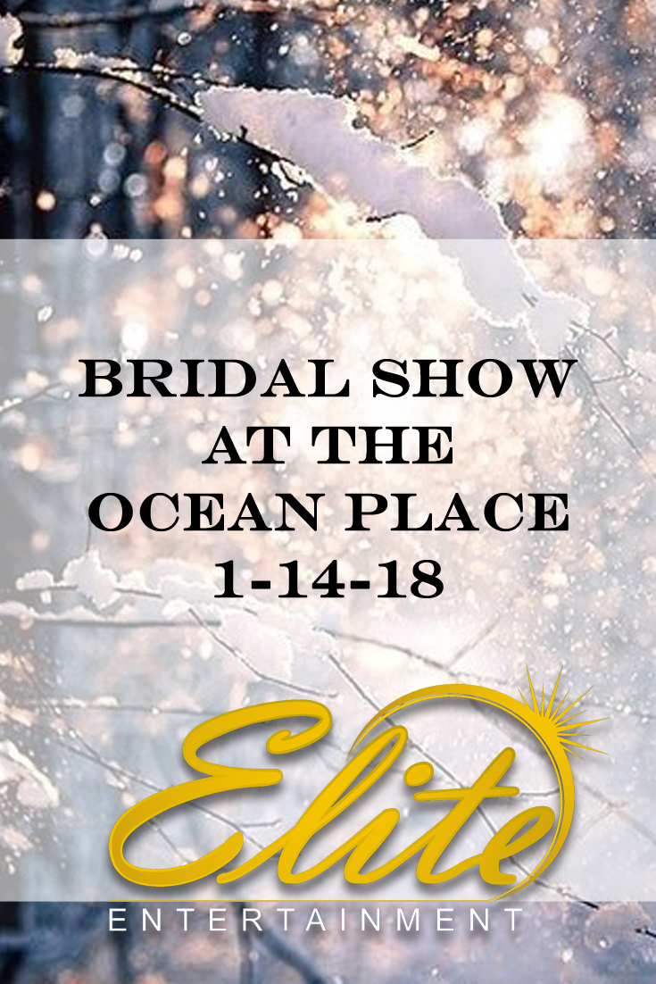 pin - Elite Entertainment - Bridal Show at the Ocean Place 1-14-18