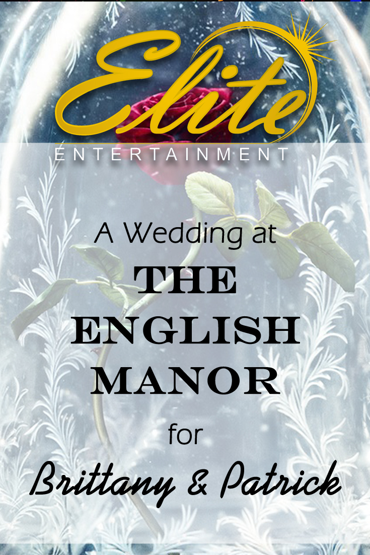 pin - Elite Entertainment - Wedding at English Manor for Brittany and Patrick