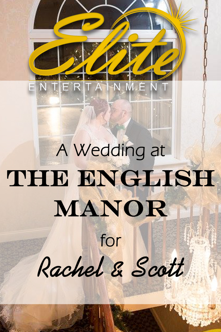 pin - Elite Entertainment - Wedding at English Manor for Rachel and Scott