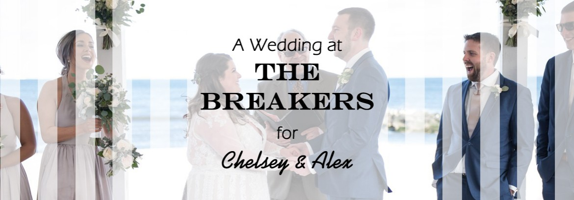 Breakers Wedding for Chelsey & Alex