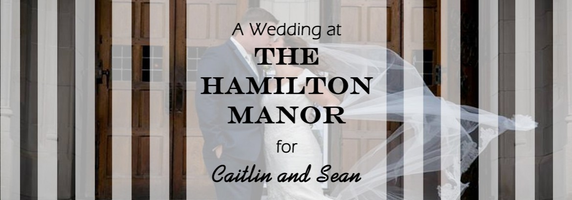 Hamilton Manor Wedding for Caitlin & Sean