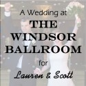 Windsor Ballroom Wedding for Lauren and Scott