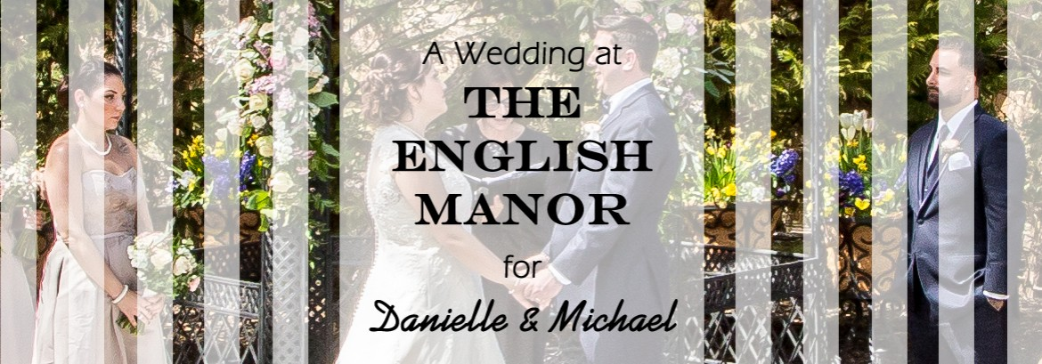 English Manor Wedding for Danielle and Michael