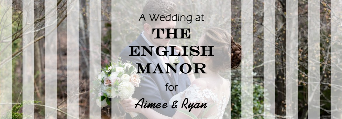 English Manor Wedding for Aimee and Ryan