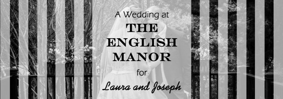 English Manor Wedding for Joseph and Laura