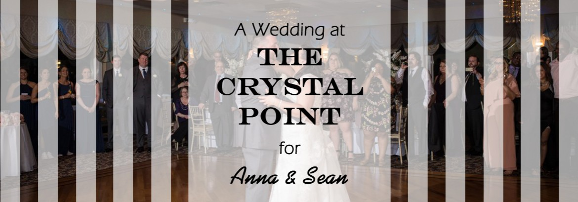 Crystal Point Wedding for Anna & Sean