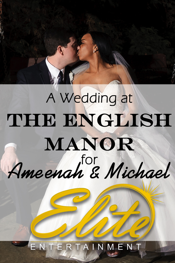 pin - Elite Entertainment - English Manor Wedding for Ameenah & Michael
