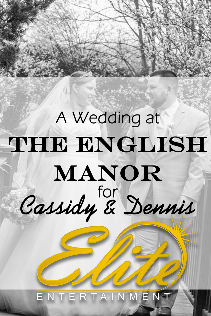 pin - Elite Entertainment - English Manor Wedding for Cassidy and Dennis