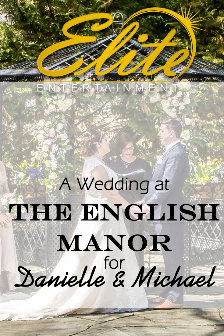pin - Elite Entertainment - English Manor Wedding for Danielle and Michael