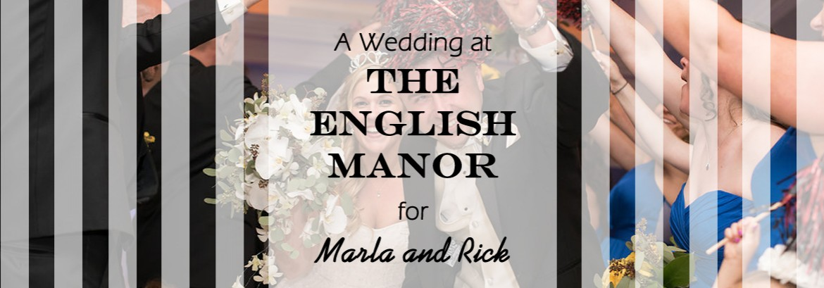 English Manor Wedding for Marla and Rick