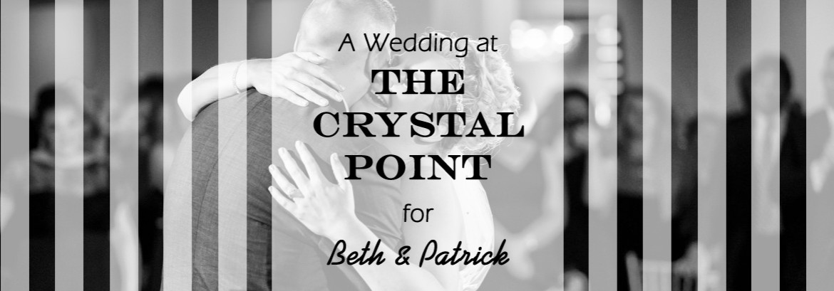Crystal Point Wedding for Beth & Patrick