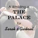 Somerset Palace Wedding for Sarah and Gabriel