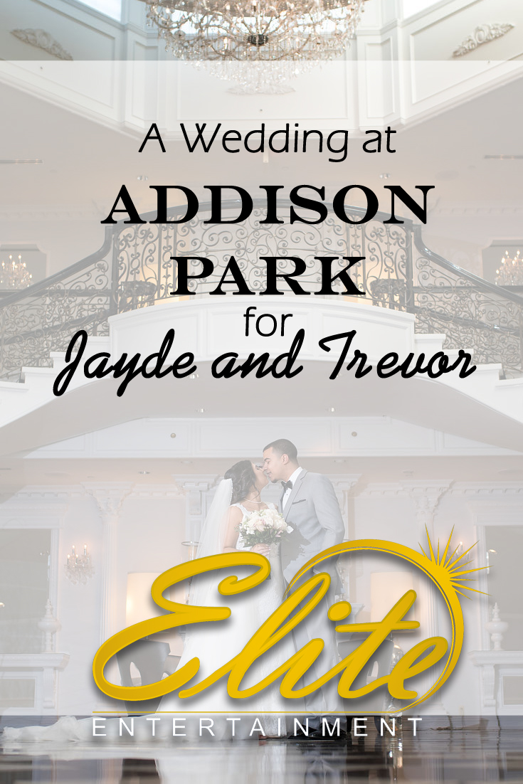 pin - Elite Entertainment - Wedding at Addison Park for Jayde and Trevor