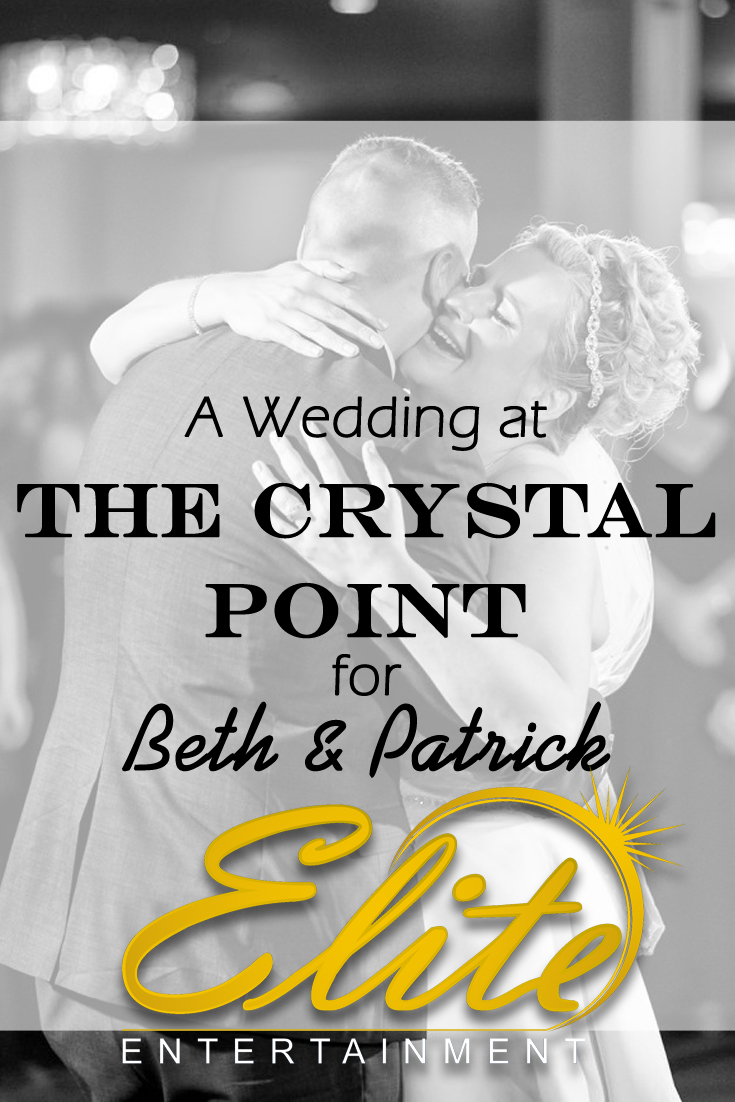 pin - Elite Entertainment - Wedding at Crystal Point for Beth and Patrick