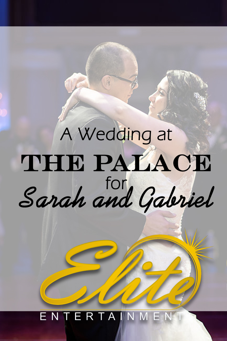 pin - Elite Entertainment - Wedding at the Palace for Sarah and Gabriel