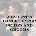 A Parent's Dance Tip for Brides and Grooms