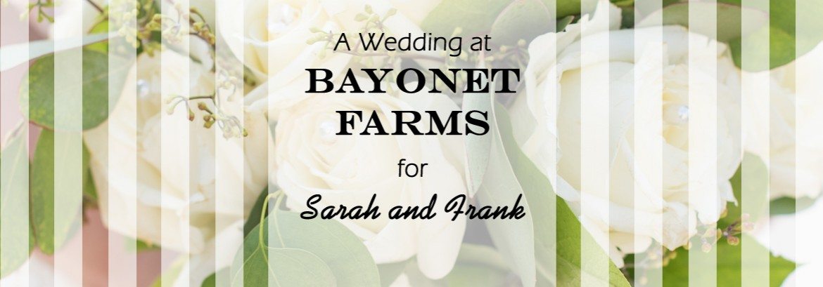 Bayonet Farm Wedding for Sarah and Frank