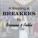 Breakers Wedding for Brianne & Pablo