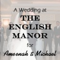 English Manor Wedding for Ameenah & Michael