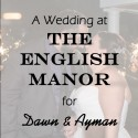 English Manor Wedding for Ayman & Dawn