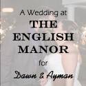 English Manor Wedding for Ayman & Dawn