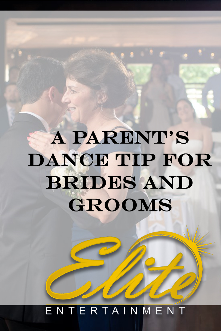 pin - Elite Entertainment - A Parents Dance Tip for Brides and Grooms