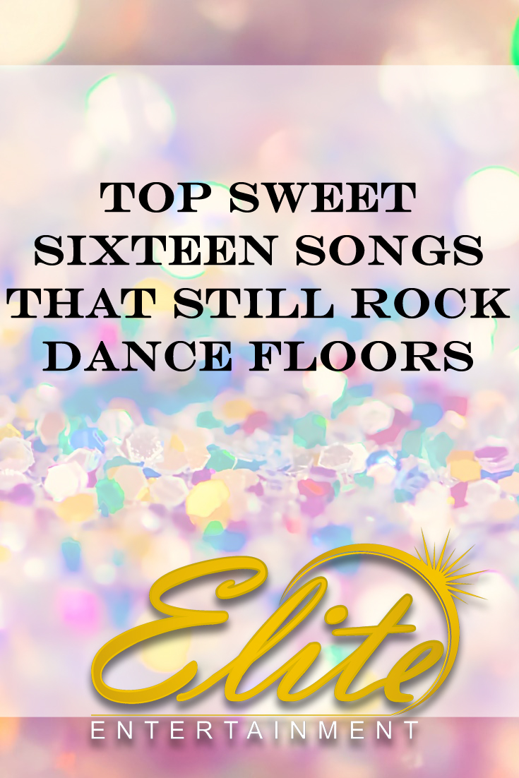 pin - Elite Entertainment - Top Sweet 16 Songs that Still Rock Dance Floors