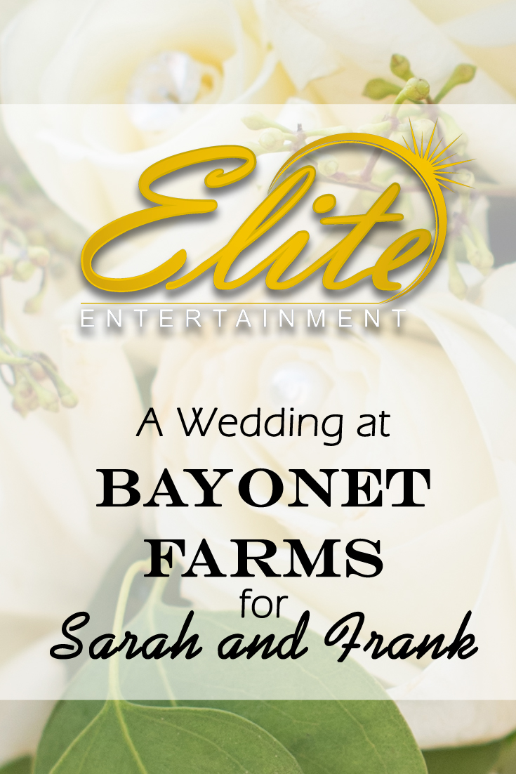 pin - Elite Entertainment - Wedding at Bayonet Farms for Sarah and Frank