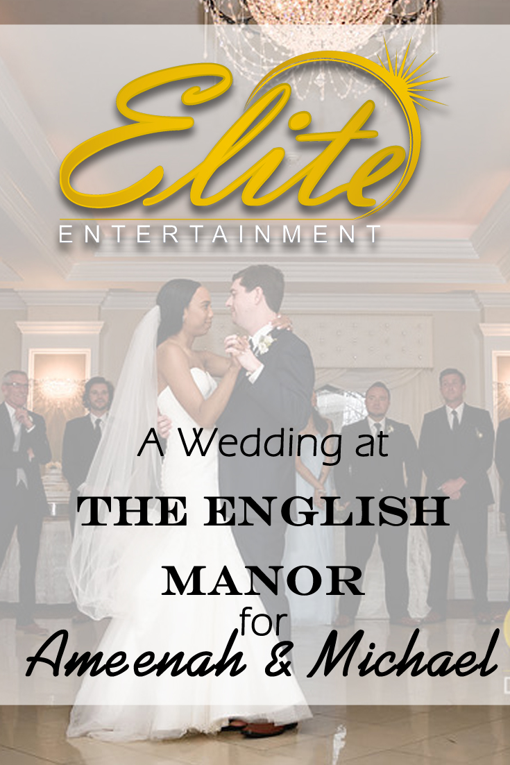 pin - Elite Entertainment - Wedding at English Manor for Ameenah and Michael